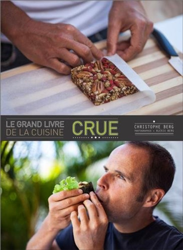Le grand livre de la cuisine crue antigone xxi - Livre cuisine grand chef ...